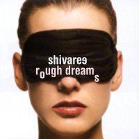 Shivaree – Rough Dreams
