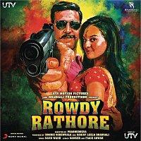 Sajid Khan, Wajid Khan, Akshay Kumar, Sarosh Sami – Rowdy Rathore (Original Motion Picture Soundtrack)