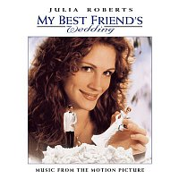 Original Soundtrack – MY BEST FRIEND'S WEDDING  MUSIC FROM THE MOTION PICTURE