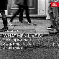 Přední strana obalu CD Martinů: What Men Live By, Symfonie č. 1, H 289