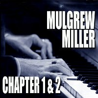 Mulgrew Miller – Chapters 1 & 2: Key To The City / Work!