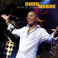 Dudu Nobre – Roda De Samba Ao Vivo