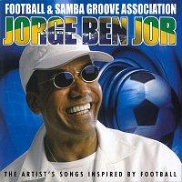 Jorge Ben Jor – Football & Samba Groove Association