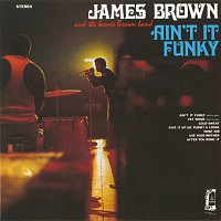 James Brown, The James Brown Band – Ain't It Funky