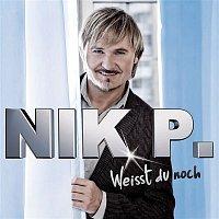 Nik P. – Weisst du noch