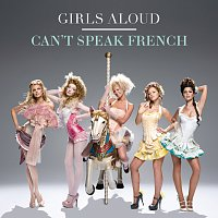 Girls Aloud – Can't Speak French [Tony Lamezma]