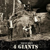 4 Giants – Rough Roots