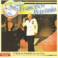 Francisco Petronio – 25 Anos De Sucesso