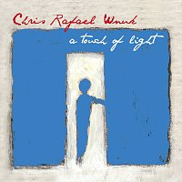 Chris Rafael Wnuk – A Touch Of Light