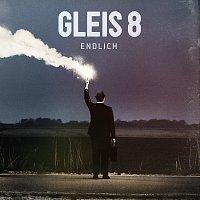 GLEIS 8 – Endlich [Deluxe Version]
