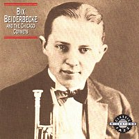 Bix Beiderbecke – Bix Beiderbecke And The Chicago Cornets