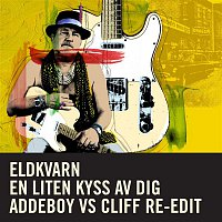 Eldkvarn – En liten kyss av dig (Addeboy VS Cliff Re-Edit)