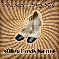 Miles Davis Nonet – '60s Dance Party With