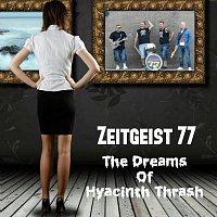Zeitgiest 77 – The Dreams of Hyacinth Thrash