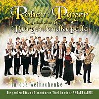 Robert Payer und seine Original Burgenlandkapelle – In Der Weinschenke
