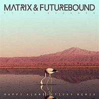 Matrix, Futurebound – Happy Alone (feat. V. Bozeman) [Sticky Remix]
