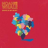 Noah And The Whale – Shape Of My Heart [eSingle]