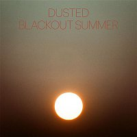 Dusted – Blackout Summer