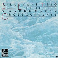 Bill Evans Trio, Lee Konitz, Warne Marsh – Crosscurrents