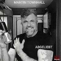 Martin Townhall – Abgeliebt