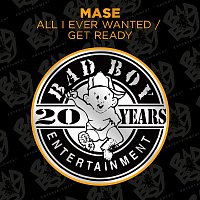Mase – All I Ever Wanted / Get Ready