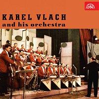 Karel Vlach se svým orchestrem – Hraje Karel Vlach se svým orchestrem