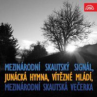 Dechový orchestr Supraphon, Rudolf Urbanec – Mezinárodní skautský signál, Junácká hymna, Vítězné mládí, Mezinárodní skautská večerka