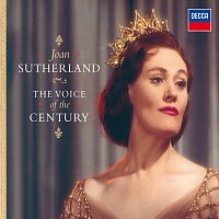 Dame Joan Sutherland – The Voice Of The Century
