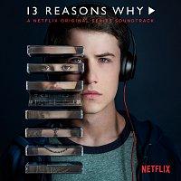 Různí interpreti – 13 Reasons Why [A Netflix Original Series Soundtrack]