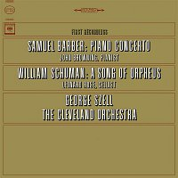 John Browning, George Szell, Samuel Barber, The Cleveland Orchestra – Barber: Concerto for Piano and Orchestra, Op. 38 & Schuman: A Song of Orpheus - Fantasy for Cello and Orchestra