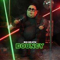 BiG HEATH – Bouncy
