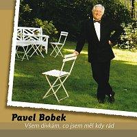Pavel Bobek – Vsem divkam, co jsem mel kdy rad