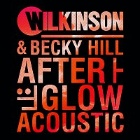 Wilkinson, Becky Hill – Afterglow [Acoustic]