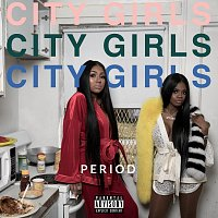 City Girls – PERIOD