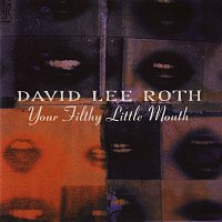 David Lee Roth – Your Filthy Little Mouth
