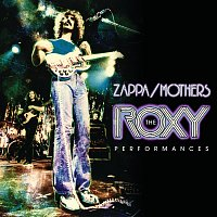 Frank Zappa – The Roxy Performances [Live]