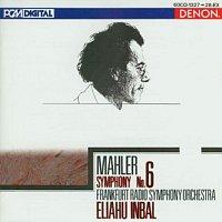 Frankfurt Radio Symphony Orchestra, Eliahu Inbal, Gustav Mahler – Mahler: Symphony No. 6