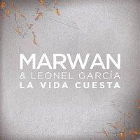 Marwan, Leonel Garcia – La Vida Cuesta