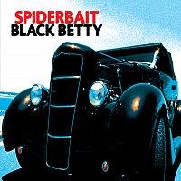 Spiderbait – Black Betty (Int'l except for UK/EIRE/USA/AUST)