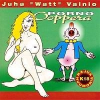 Various Artists.. – Juha Vainio : Porno-ooppera