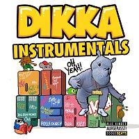 DIKKA – Oh Yeah! [Instrumentals]