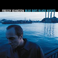 Johnston, Freedy – Blue Days Black Nights