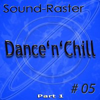 Sound-Raster – Dance'n'Chill No. 5 (Part 1)