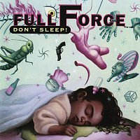 Full Force – Don't Sleep!