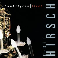 Ludwig Hirsch – Dunkelgrau Live!