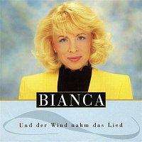 Bianca – Und der Wind nahm das Lied