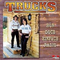 Trucks – Hor doch einfach Radio