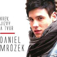 Daniel Mrózek – Krev, jizvy a tvář