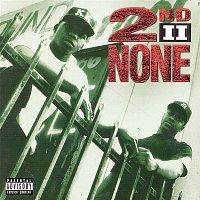 2nd II None – 2nd II None