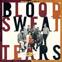 Blood, Sweat, Tears – The Best Of Blood, Sweat & Tears: What Goes Up!